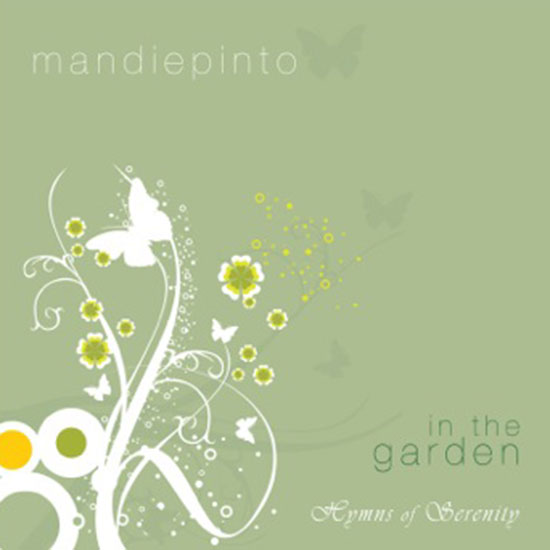 Mandie Pinto - In the Garden: Hymns of Serenity